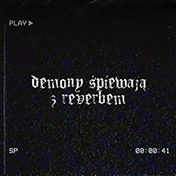 Demony spiewaja z reverbem