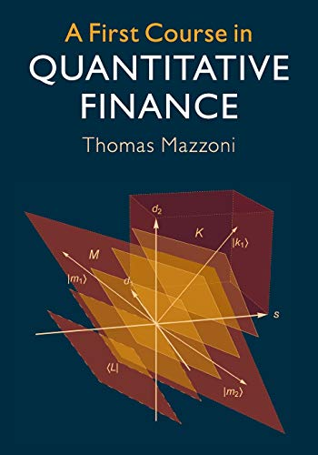 A First Course in Quantitative Finance