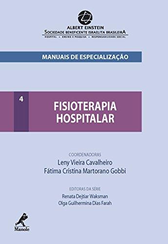 Fisioterapia Hospitalar (Manuais de Especialização Albert Einstein Livro 4)