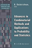 Advances in Combinatorial Methods and Applications to Probability and Statistics (Statistics for Industry and Technology)