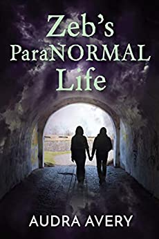 Zeb's ParaNORMAL Life by [Audra Avery]