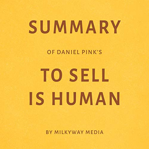 Summary of Daniel Pink's To Sell Is Human Titelbild