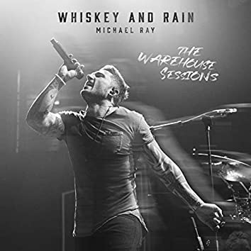 Whiskey And Rain (The Warehouse Sessions)