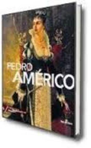 Pintores Brasileiros. Pedro Américo - Volume 16