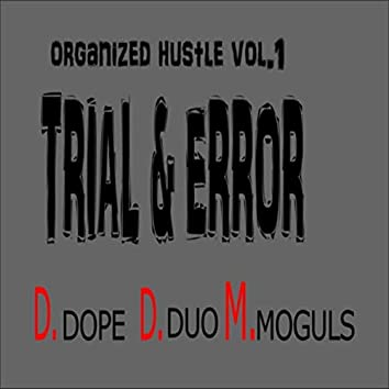 Organized Hustle, Vol. 1: Trial & Error (D. Dope D. Duo M. Moguls)