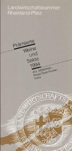 Prämiierte Weine und Sekte 1994 - Ahr, Mittelrhein, Mosel-Saar-Ruwer, Nahe