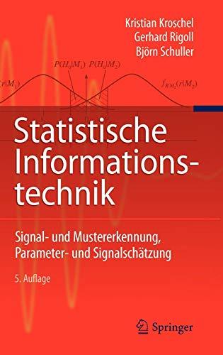 Statistische Informationstechnik: Signal - und Mustererkennung, Parameter- und Signalschätzung