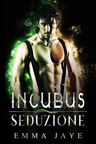 Incubus: Seduzione (L'Incubus Vol. 1)