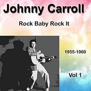 Johnny Carroll 1955-1960 Rock Baby Rock It Vol. 1