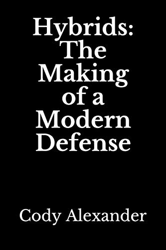 Hybrids: The Making of a Modern Defense