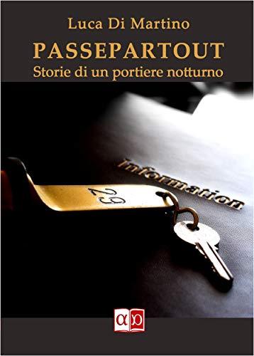 Passepartout: Storie di un portiere notturno (Italian Edition)