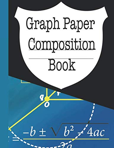 Graph Paper Composition Book: Grid Paper Notebook, 120 Quad Ruled Pages (Large, 8.5 x 11) Each square measures 0.25 in. 60 sheets
