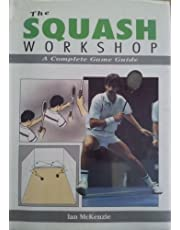 The Squash Workshop: A Complete Game Guide