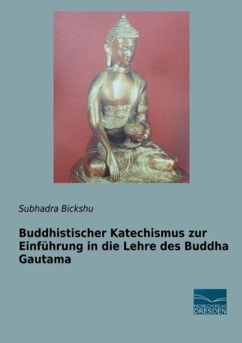 Buddhistischer Katechismus zur Einfuehrung in die Lehre des Buddha Gautama
