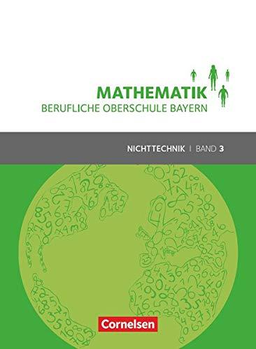 Mathematik - Berufliche Oberschule Bayern - Nichttechnik: Band 3 (FOS/BOS 13) - Schülerbuch: Mit Webcode