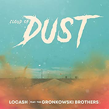Cloud of Dust (feat. The Gronkowski Brothers)