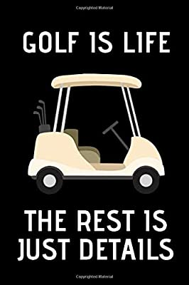 Golf Is Life The