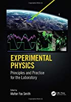 Experimental Physics: Principles and Practice for the Laboratory Front Cover