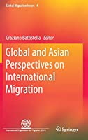 Global and Asian Perspectives on International Migration (Global Migration Issues (4))