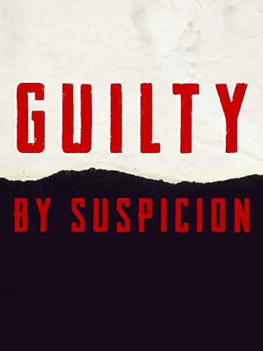 Guilty By Suspicion