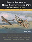 German Aircraft of Minor Manufacturers in WWI: Volume 2: Krieger to Union (Great War Aviation Centennial Series)