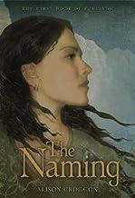 The Naming: The First Book of Pellinor [PELLINOR BK01 NAMING]
