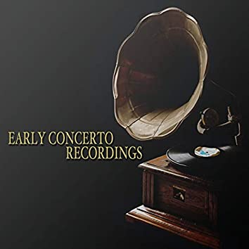 Early Concerto Recordings (1928-1943)
