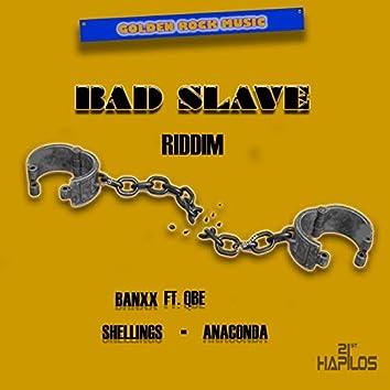 Bad Slave Riddim