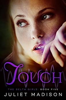 Touch: The Delta Girls - Book Five by [Juliet Madison]