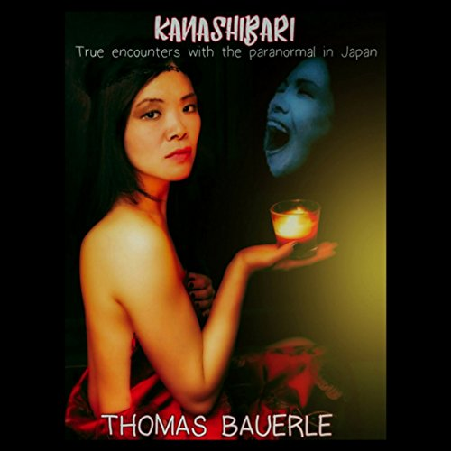 Kanashibari: True Encounters with the Paranormal in Japan audiobook cover art
