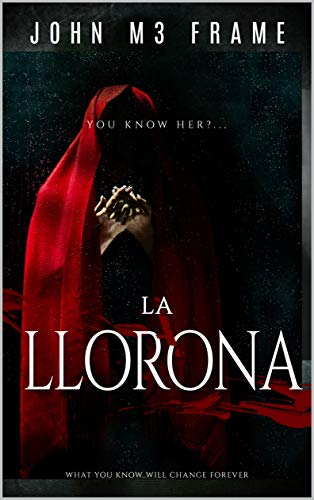 La llorona: the weeping woman - Novel  - by John M3 frame