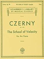 Czerny: School of Velocity, Op. 299 Complete (Schirmer's Library of Musical Classics)
