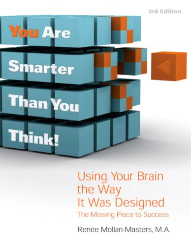 You Are Smarter Than You Think!: Using Your Brain the Way...