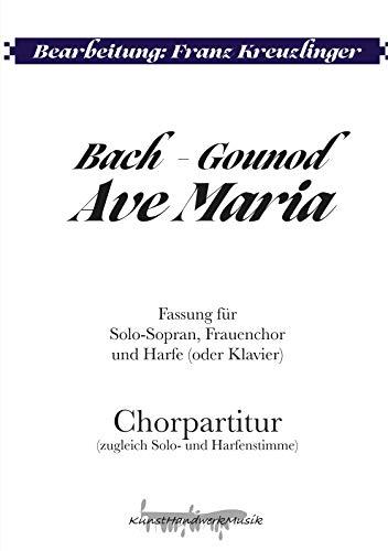 Bach - Gounod: Ave Maria: Fassung für Sopran, Frauenchor und Harfe