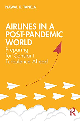 Airlines in a Post-Pandemic World: Preparing for Constant Turbulence Ahead (English Edition) PDF EPUB Gratis descargar completo