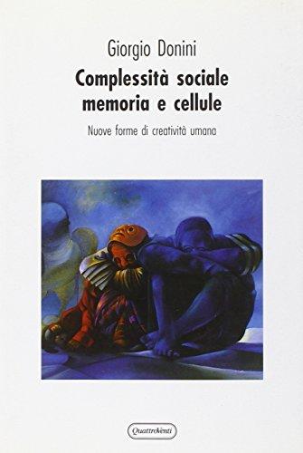 Complessità sociale, memoria e cellule