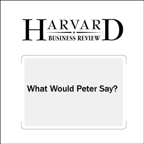 What Would Peter Say? (Harvard Business Review) cover art