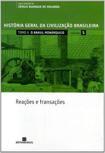 HGCB - Vol. 5 - O Brasil monárquico: reações e transações: Reações e transações