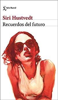 Recuerdos del futuro (Biblioteca Formentor) de [Siri Hustvedt, Aurora Echevarría Pérez]