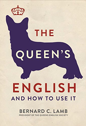 The Queen\'s English: And How to Use It
