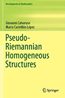 Pseudo-Riemannian Homogeneous Structures (Developments in Mathematics (59))