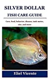 SILVER DOLLAR FISH CARE GUIDE: Care, food, behavior, disease, tank mates, size, and more