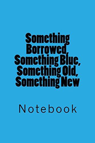 Something Borrowed, Something Blue, Something Old, Something New: Notebook