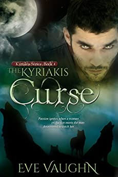The Kyriakis Curse (The Kyriakis Series Book 1) by [Eve Vaughn]