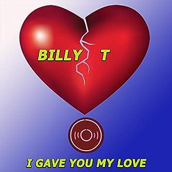 I Gave You My Love