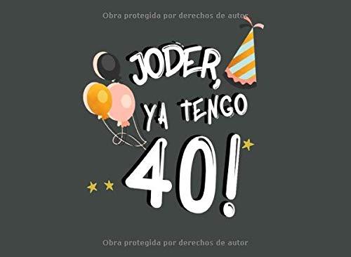Joder, Ya Tengo 40!: Libro de Visitas para 40 Cumpleaños