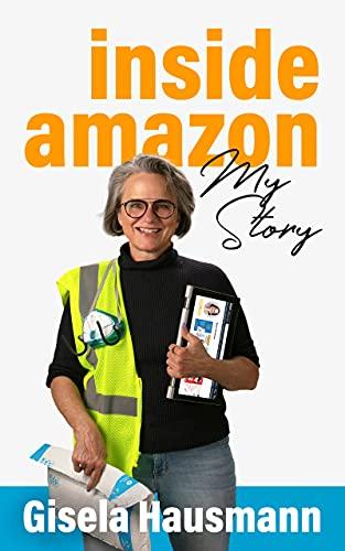 Inside Amazon: My Story by [Gisela Hausmann]