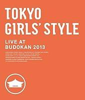 TOKYO GIRLS' STYLE LIVE AT BUDOKAN 2013 [Blu-ray]
