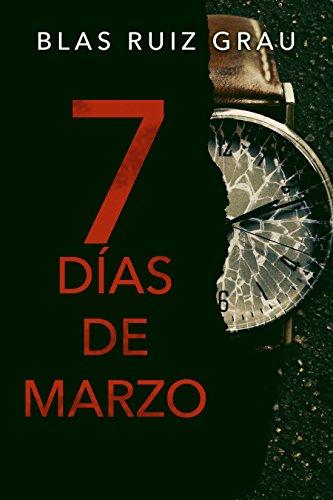 Siete días de marzo de [Blas Ruiz Grau]