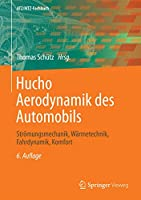 Hucho - Aerodynamik des Automobils: Stroemungsmechanik, Waermetechnik, Fahrdynamik, Komfort (ATZ/MTZ-Fachbuch)